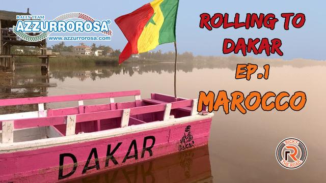 Rolling To Dakar – Viaggio in moto a Dakar – Ep.1 Marocco