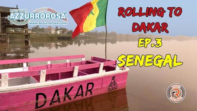 Rolling To Dakar – Viaggio in moto a Dakar – Ep.3 Senegal
